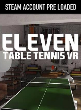 Eleven: Table Tennis VR Steam Pre Loaded Account
